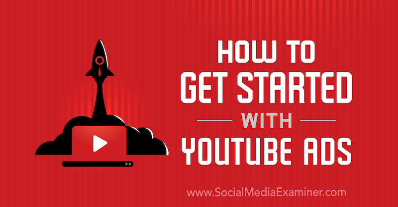 How to Get Started With YouTube Ads