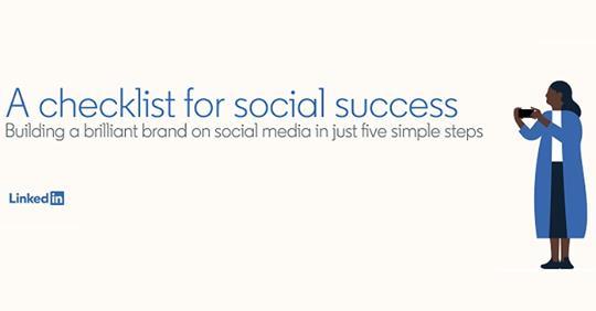 LinkedIn Shares 5-Step Checklist for Social Media Marketing Success