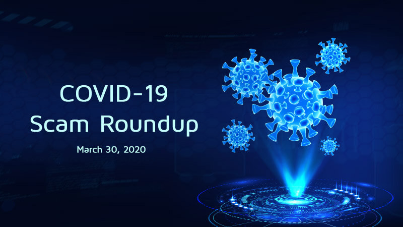COVID-19 Scam Roundup – March 30, 2020