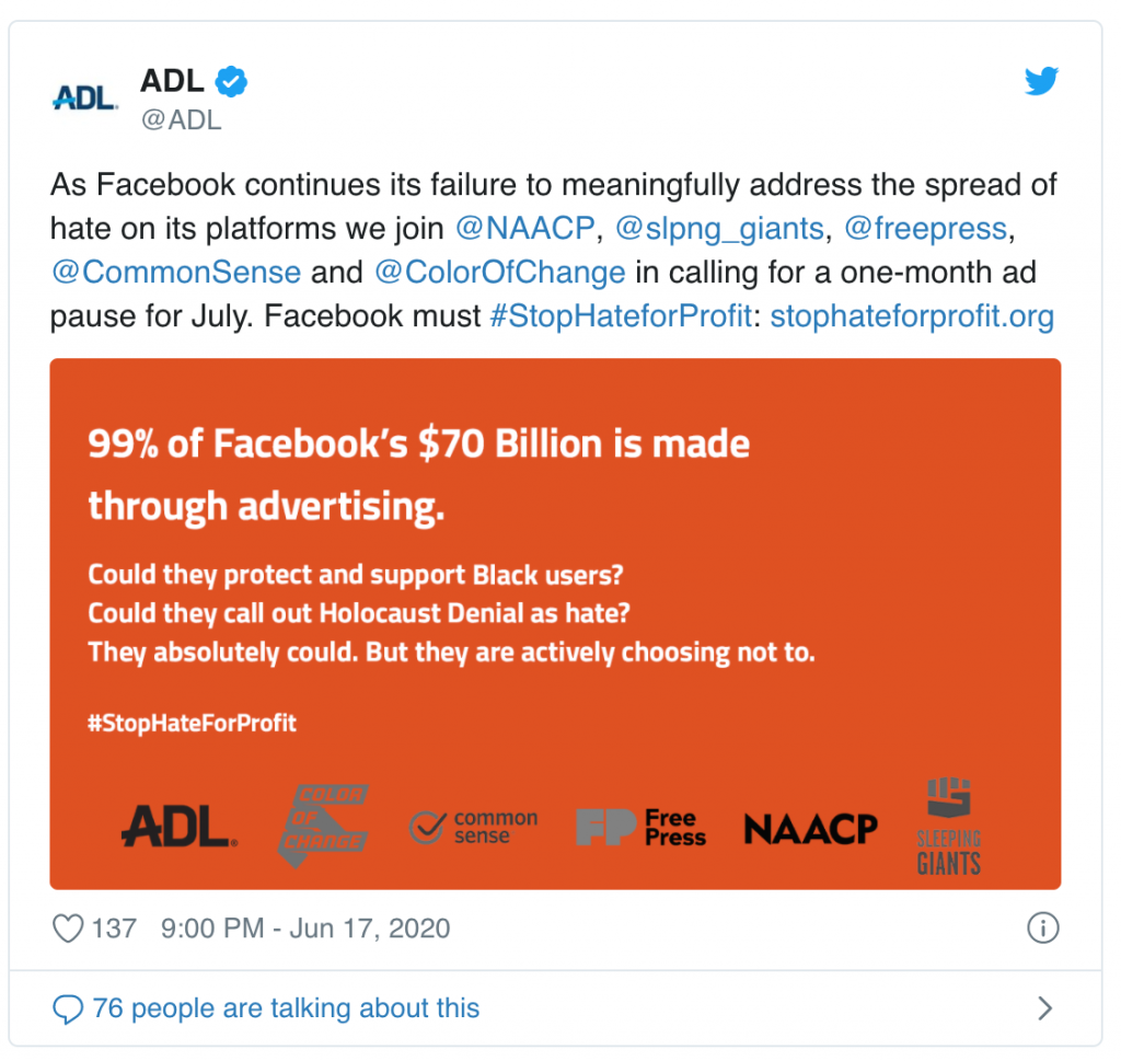 """As per StopHateforProfit.org:  """"We are asking all businesses to stand in solidarity with our most deeply held American values of freedom, equality and justice and not advertise on Facebook's services in July.""""  Concerns around Facebook's policies on such have always lingered, but the issue has been amplified by the #BlackLivesMatter movement, and in particular, Facebook's refusal to take any action on this post from US President Donald Trump."""